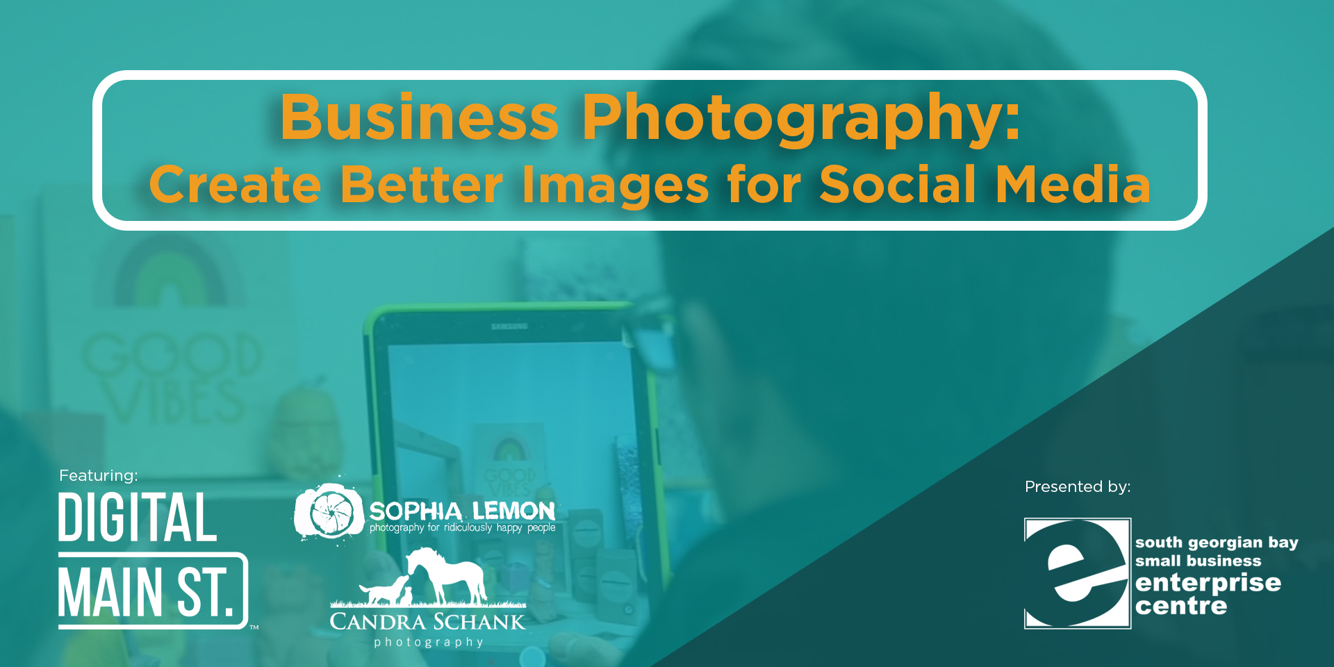 Access to webinar on Business Photography: Create Better Images for Social Media
